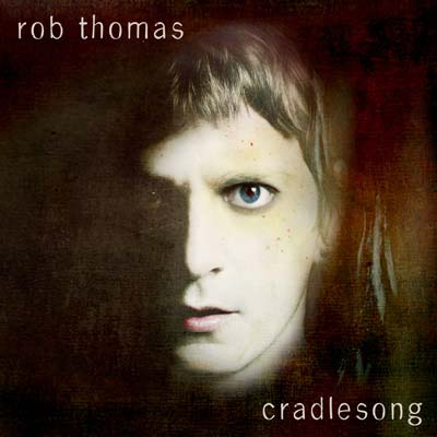 Rob Thomas Cradlesong