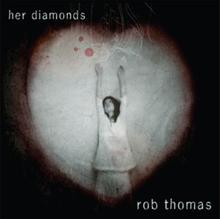 Rob Thomas - Her Diamonds single cover