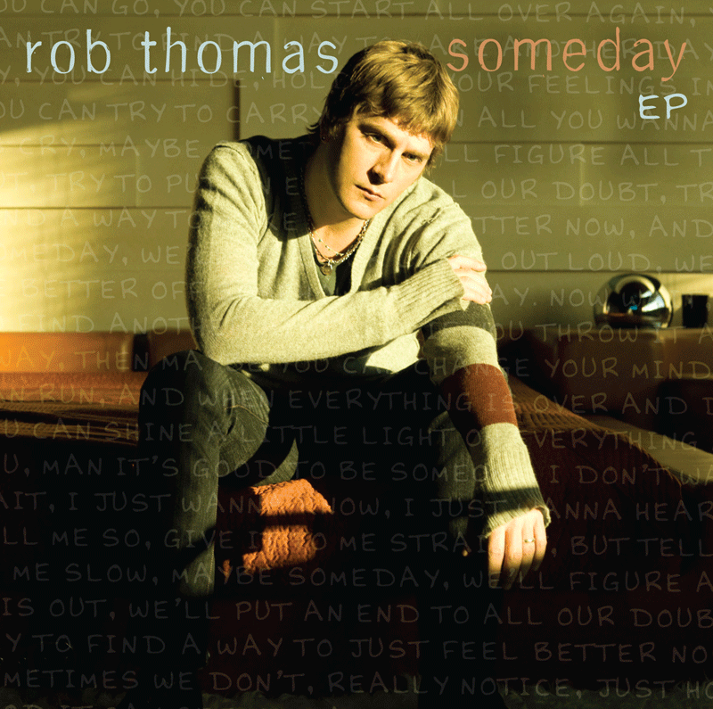 Rob Thomas Someday EP