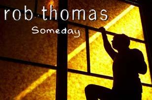Rob Thomas – New Album 2010 – Someday EP Release Date & Tracklist